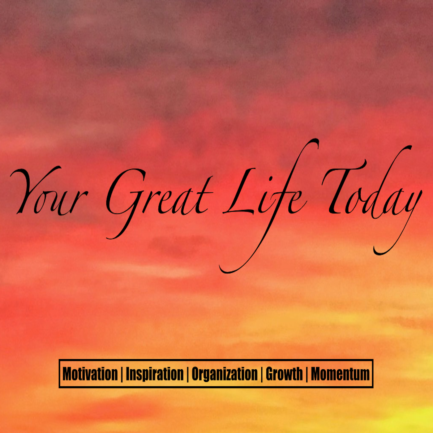 Your Great Life Today